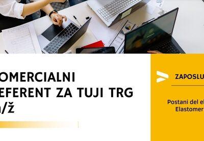 ZAPOSLIMO KOMERCIALNEGA REFERENTA ZA TUJI TRG m/ž